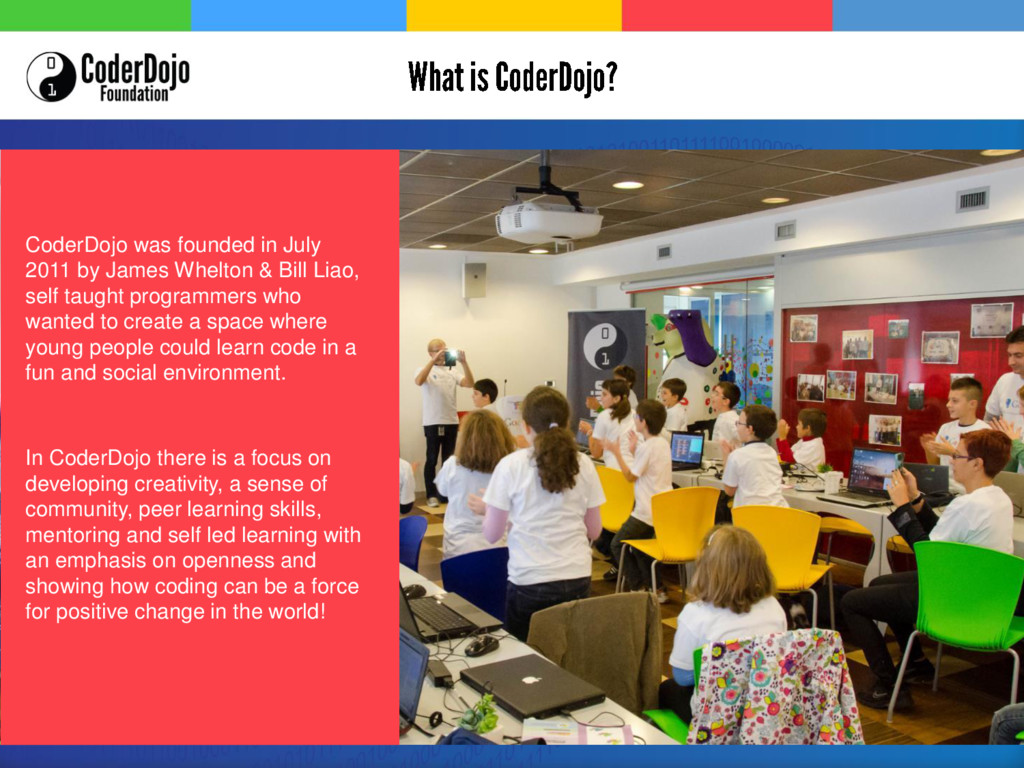 CoderDojo was founded in July 2011 by James Whe...