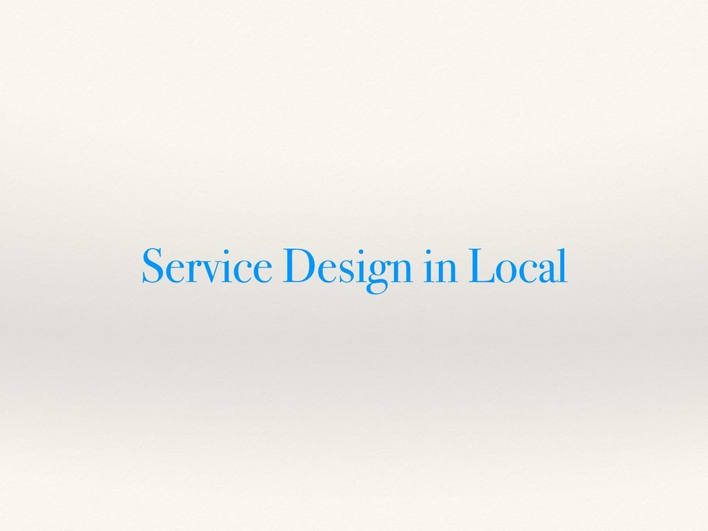 Service Design in Local