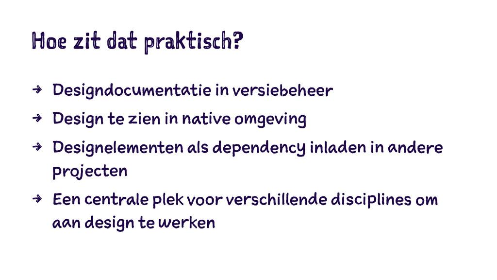 Hoe zit dat praktisch? 4 Designdocumentatie in ...