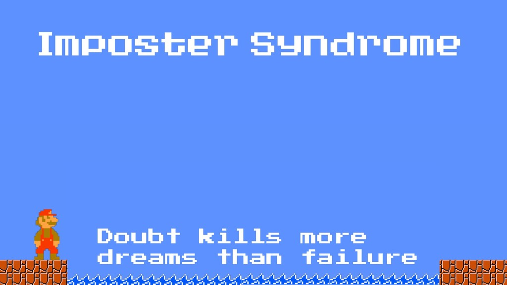 Imposter Syndrome Doubt kills more dreams than ...