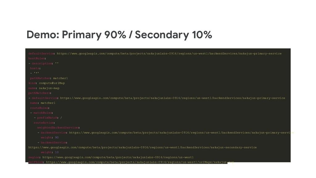 Demo: Primary 90% / Secondary 10% defaultServic...