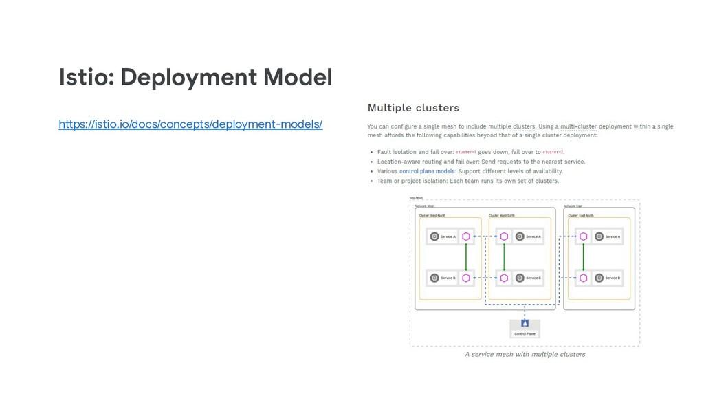 Istio: Deployment Model https://istio.io/docs/c...