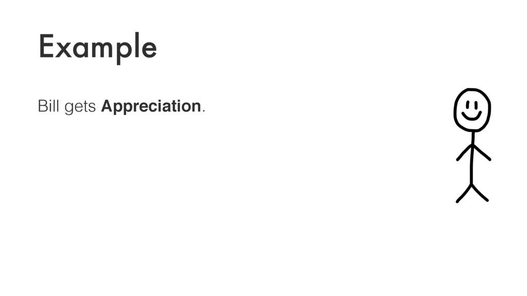 Example Bill gets Appreciation.