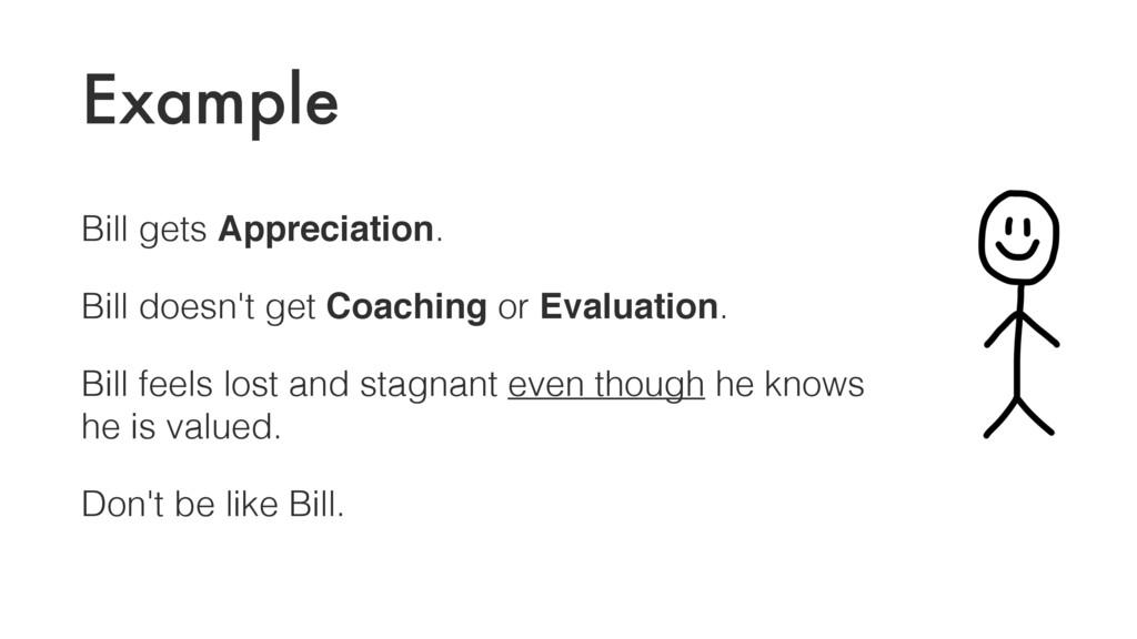 Example Bill gets Appreciation. Bill doesn't ge...