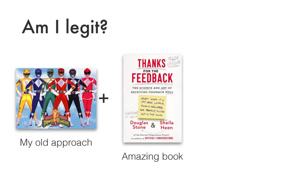 Am I legit? My old approach + Amazing book
