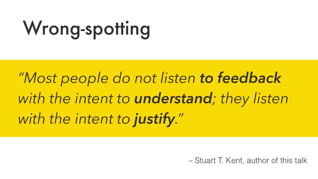 – Stuart T. Kent, author of this talk Wrong-spo...
