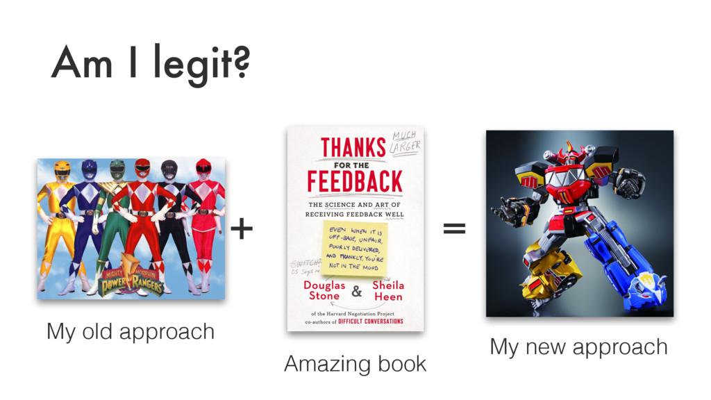 Am I legit? My old approach + Amazing book = My...