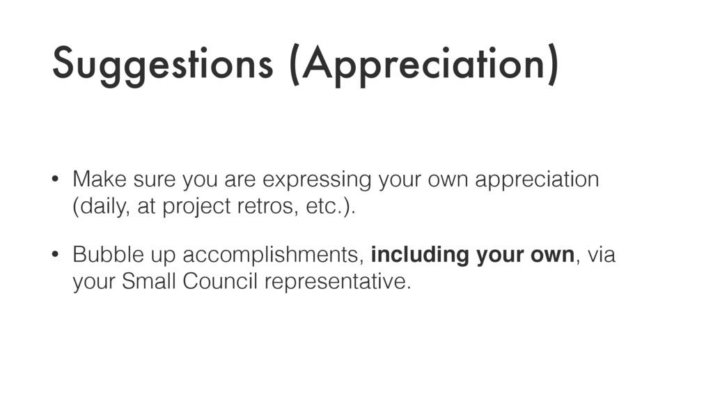 Suggestions (Appreciation) • Make sure you are ...