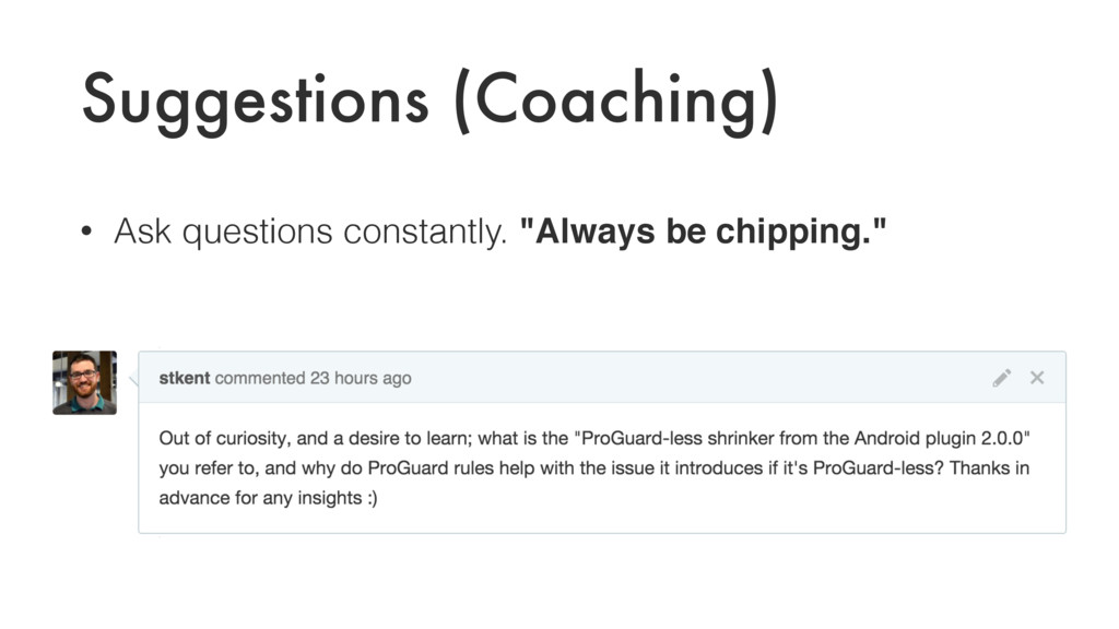 Suggestions (Coaching) • Ask questions constant...
