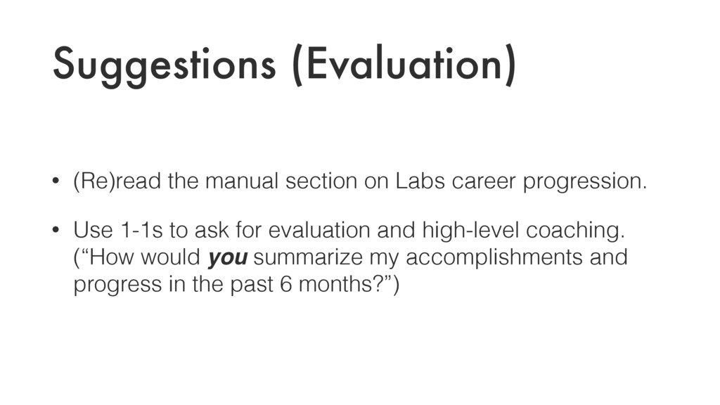 Suggestions (Evaluation) • (Re)read the manual ...