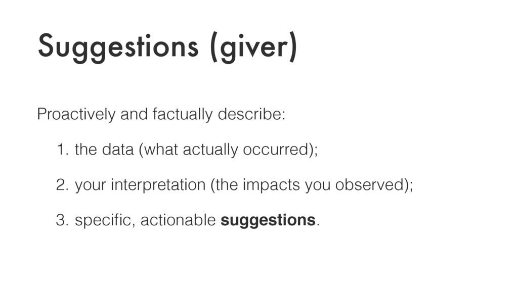 Suggestions (giver) Proactively and factually d...