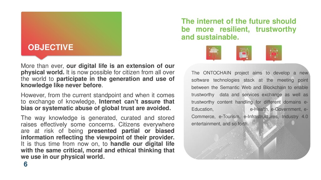 6 OBJECTIVE The internet of the future should b...