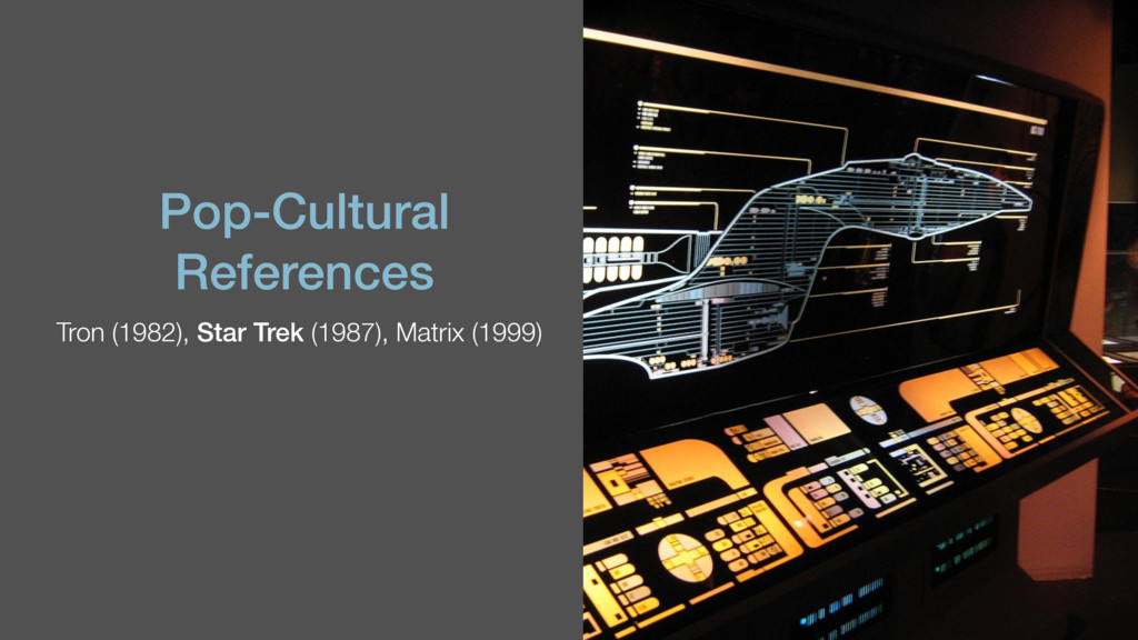Pop-Cultural References Tron (1982), Star Trek ...