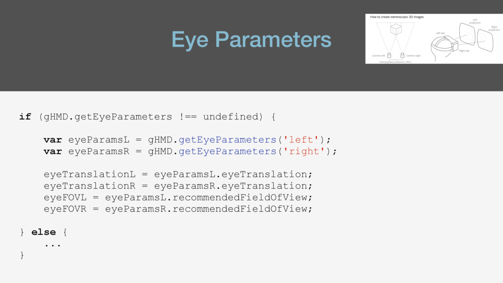 Eye Parameters if (gHMD.getEyeParameters !== un...