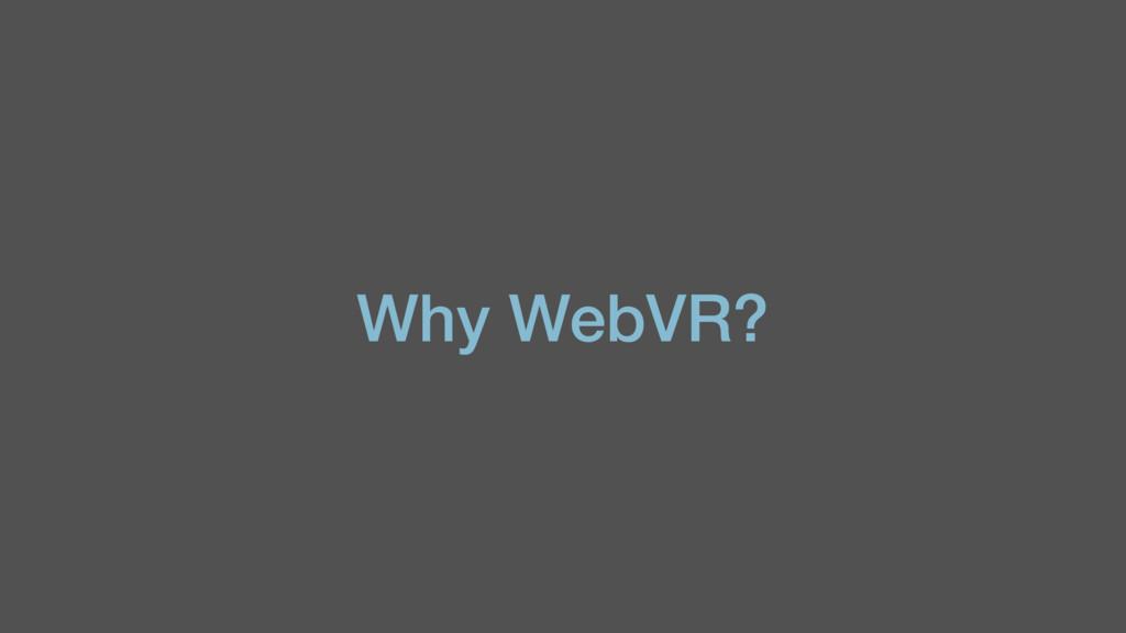 Why WebVR?