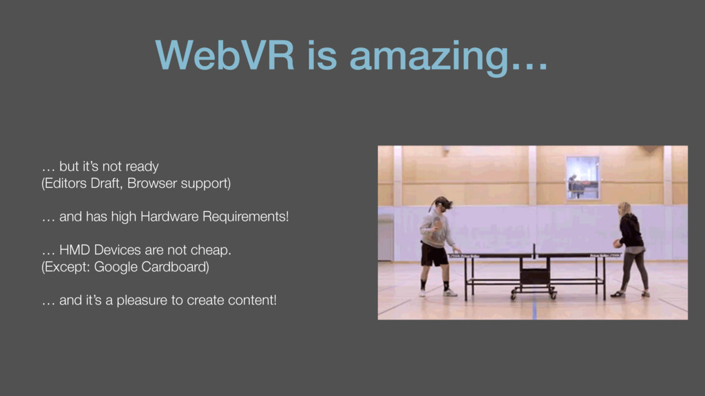 WebVR is amazing… … but it's not ready  (Edito...
