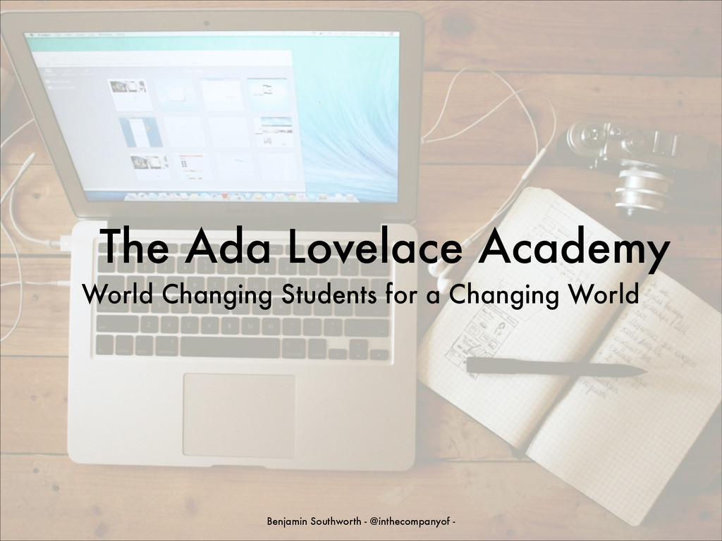 The Ada Lovelace Academy World Changing Student...