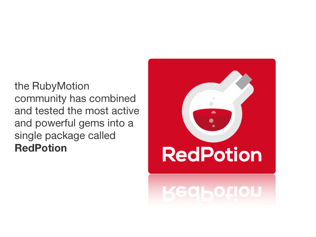 the RubyMotion community has combined and teste...