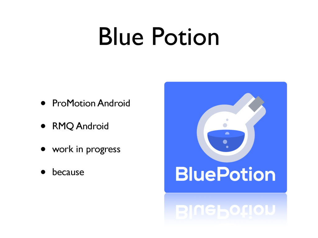 Blue Potion • ProMotion Android • RMQ Android •...