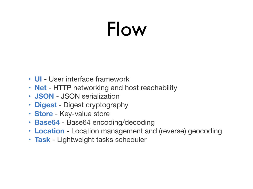 Flow • UI - User interface framework  • Net - H...