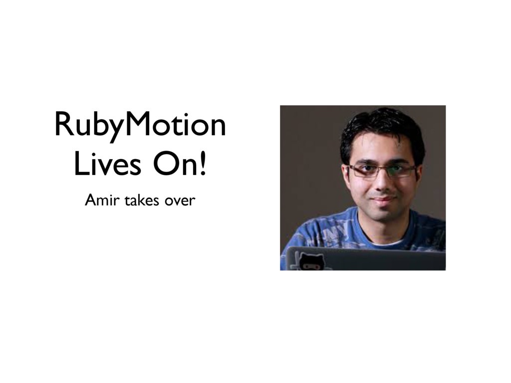 RubyMotion Lives On! Amir takes over