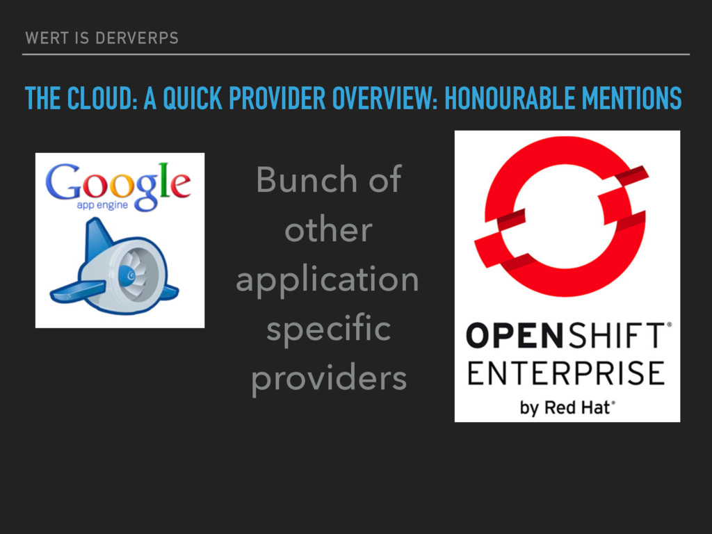 WERT IS DERVERPS THE CLOUD: A QUICK PROVIDER OV...