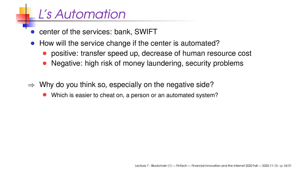 L's Automation center of the services: bank, SW...