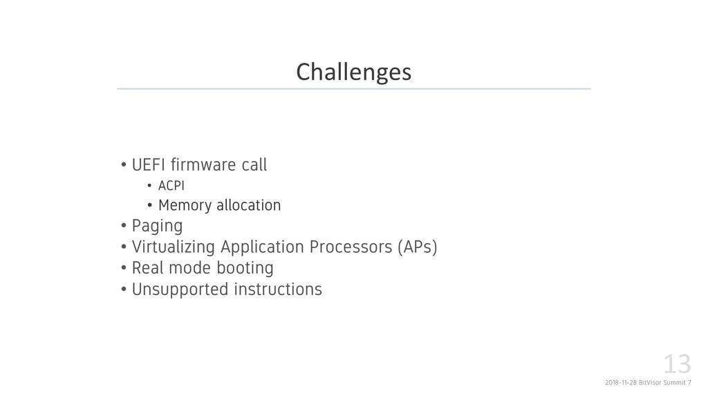 2018-11-28 BitVisor Summit 7 13 • UEFI firmware...