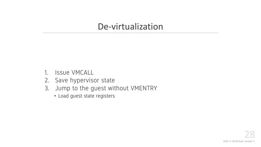 2018-11-28 BitVisor Summit 7 28 1. Issue VMCALL...