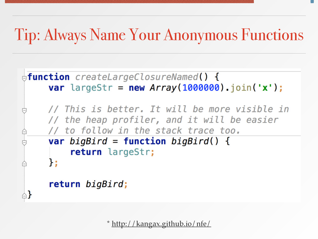 Tip: Always Name Your Anonymous Functions * htt...
