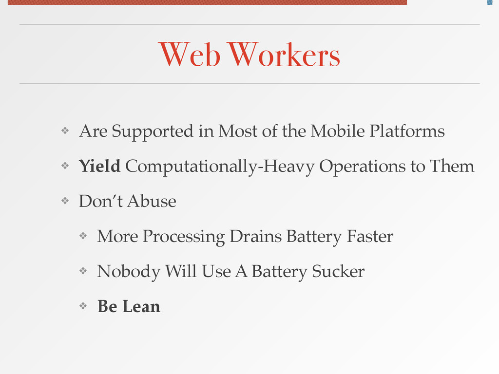 Web Workers ❖ Are Supported in Most of the Mobi...