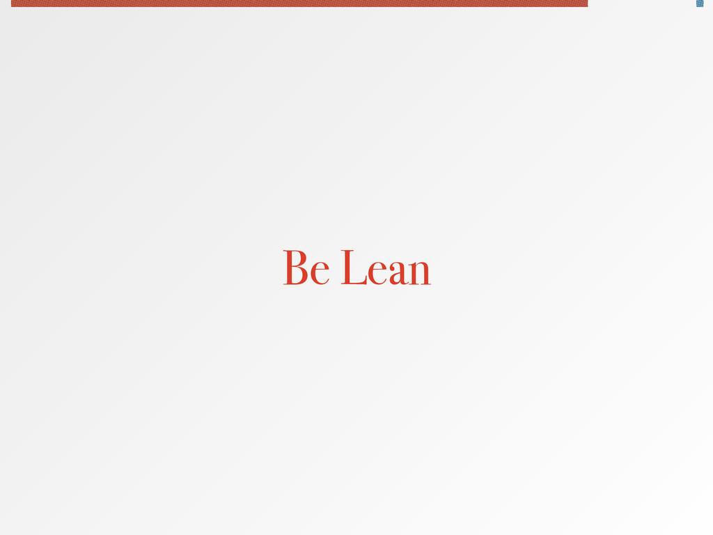 Be Lean