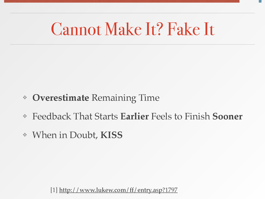 Cannot Make It? Fake It ❖ Overestimate Remainin...