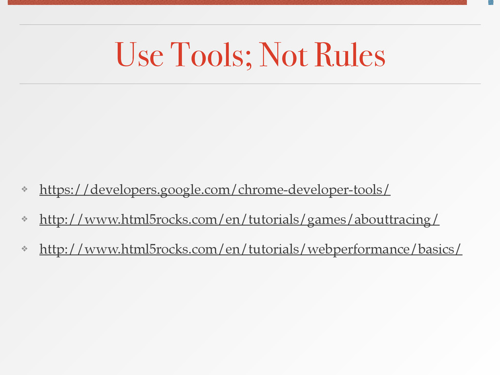 Use Tools; Not Rules ❖ https://developers.googl...