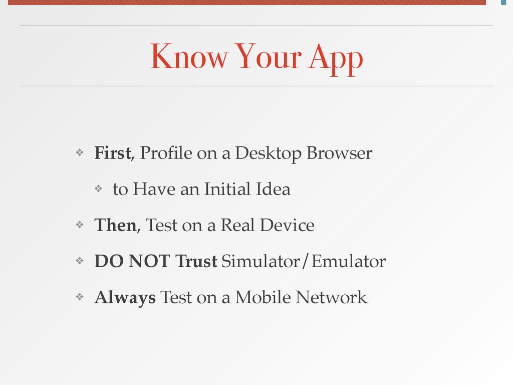 Know Your App ❖ First, Profile on a Desktop Brow...