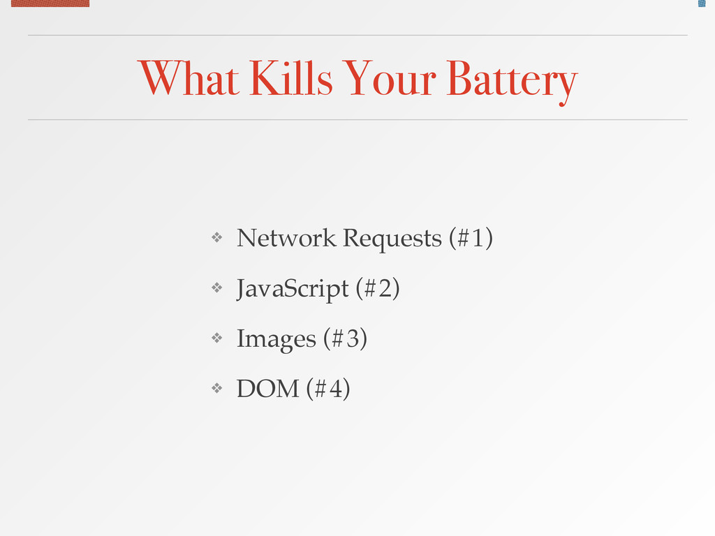 What Kills Your Battery ❖ Network Requests (#1)...