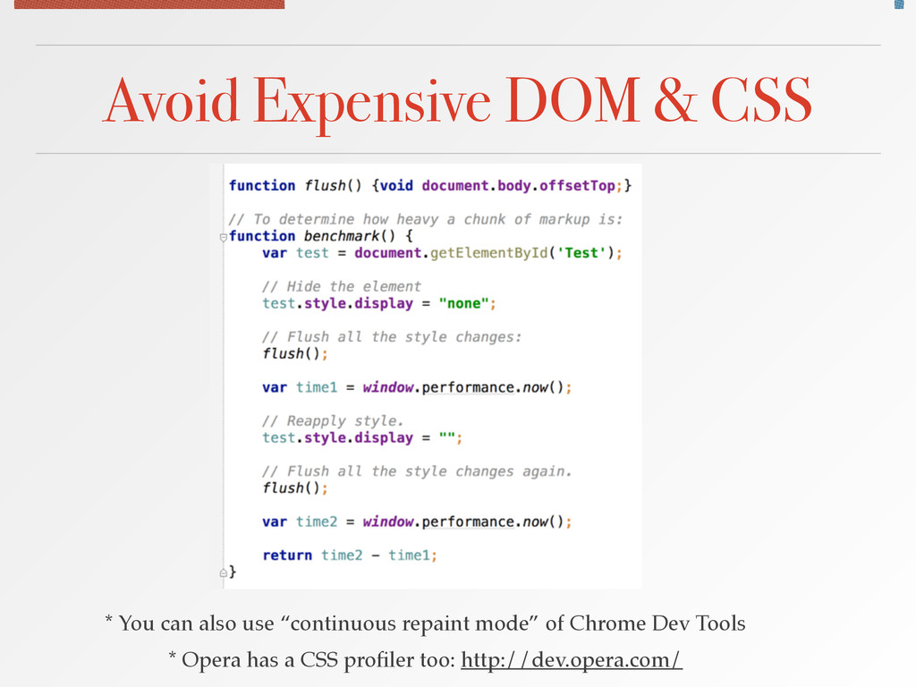 "Avoid Expensive DOM & CSS * You can also use ""c..."