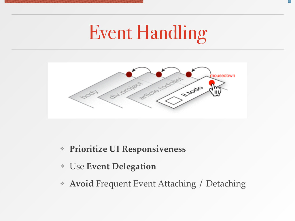 Event Handling ❖ Prioritize UI Responsiveness! ...