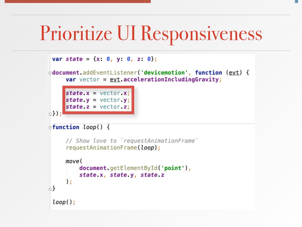 Prioritize UI Responsiveness