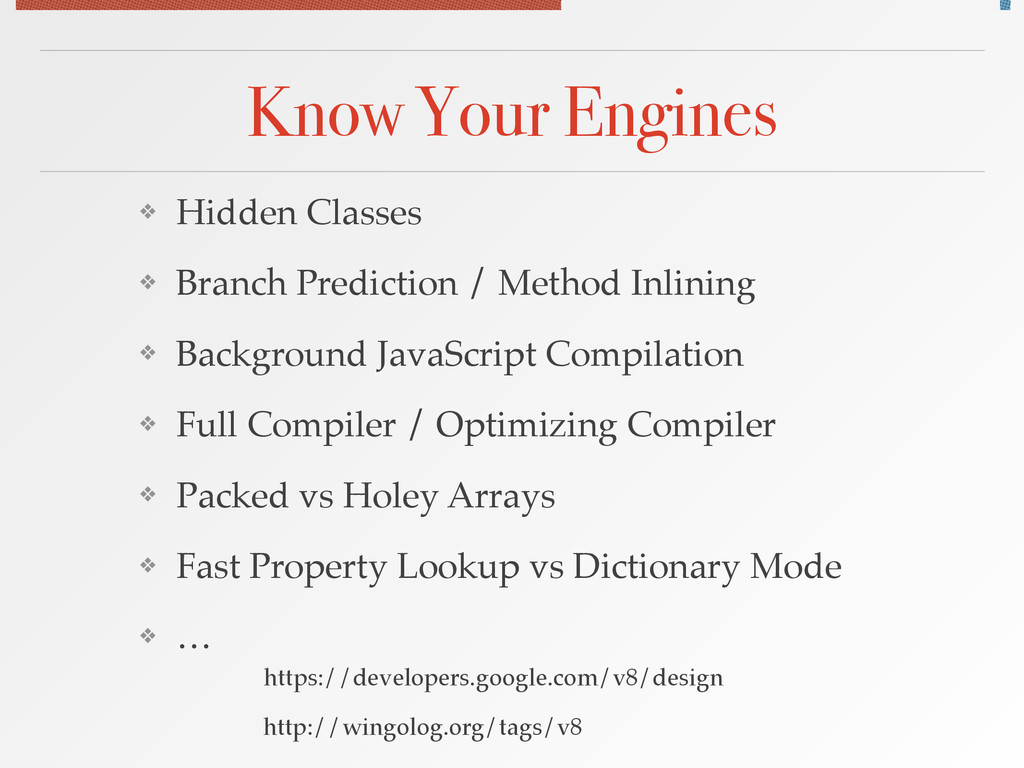 Know Your Engines ❖ Hidden Classes! ❖ Branch Pr...