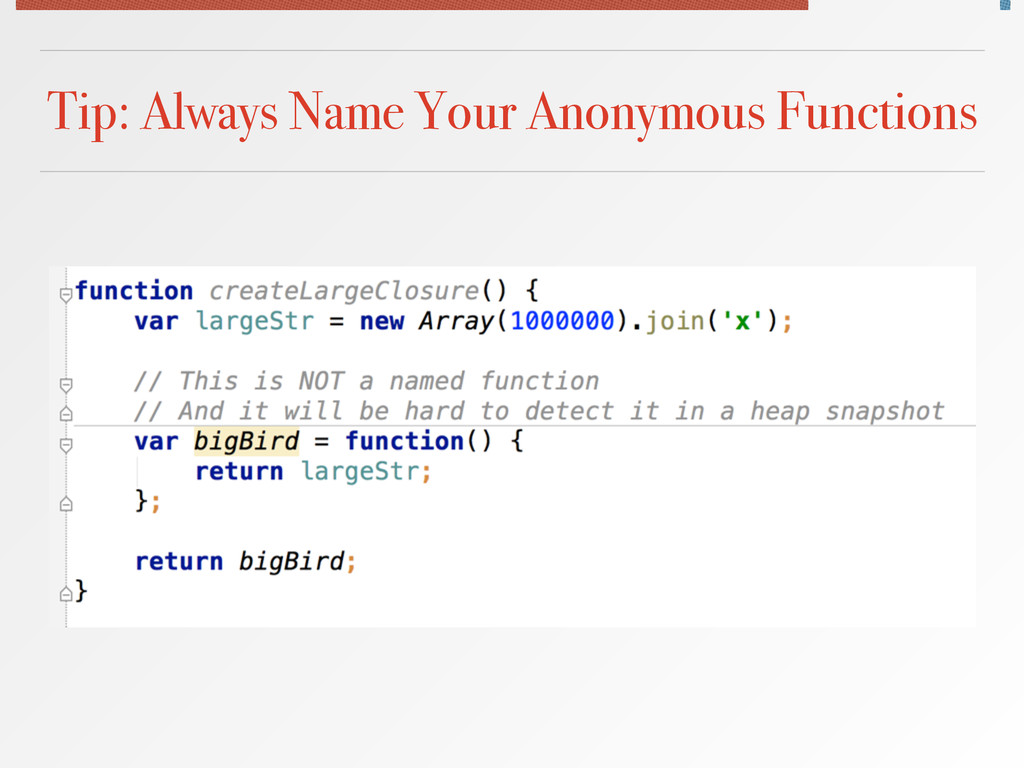 Tip: Always Name Your Anonymous Functions