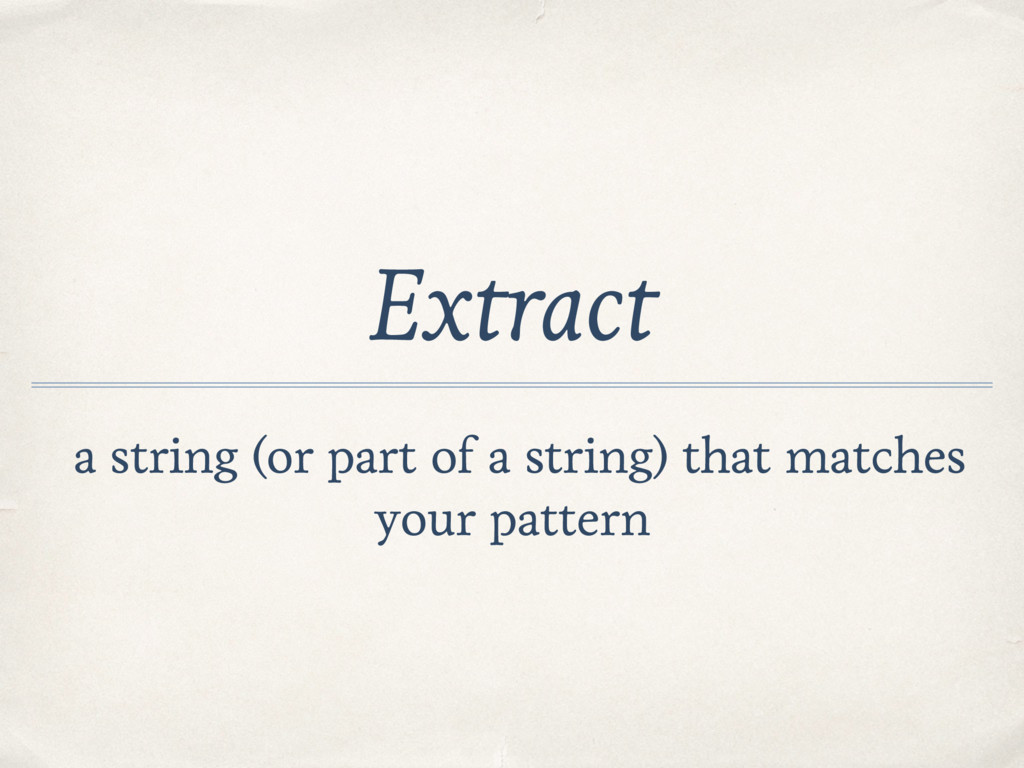 Extract a string (or part of a string) that mat...
