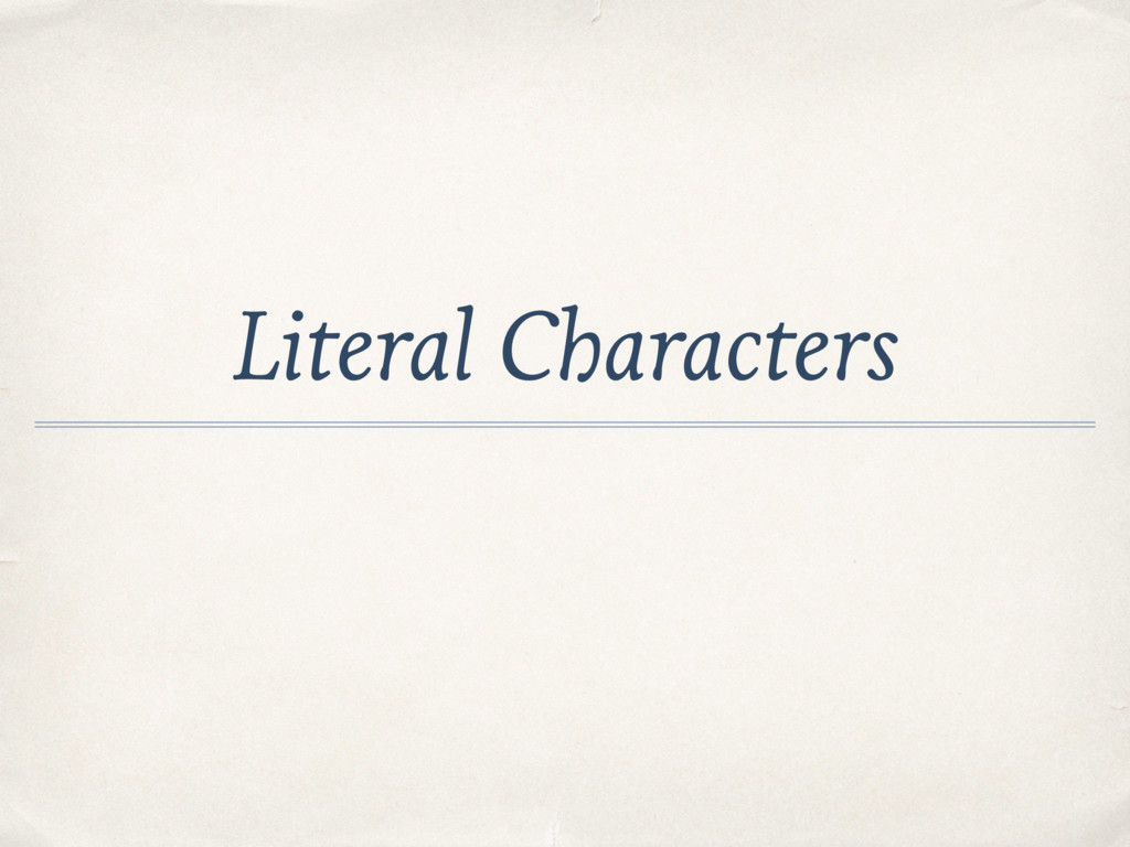 Literal Characters
