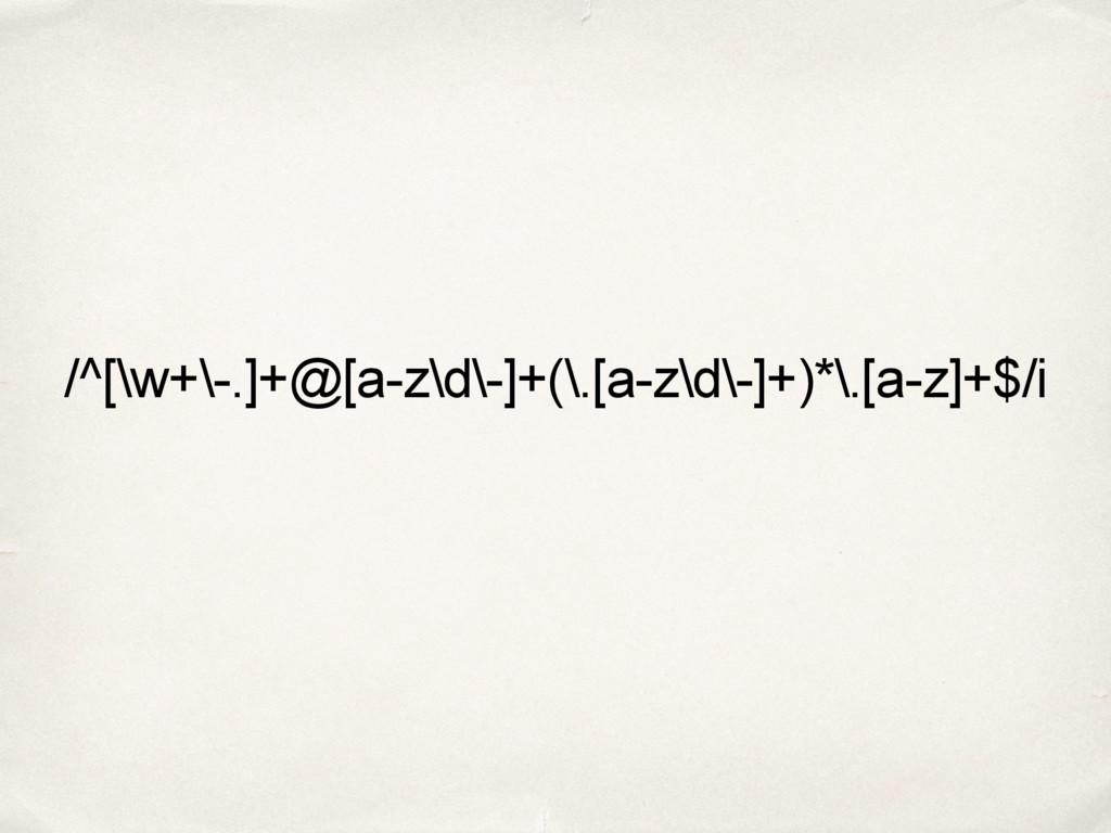 /^[\w+\-.]+@[a-z\d\-]+(\.[a-z\d\-]+)*\.[a-z]+$/i