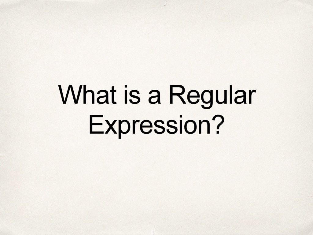 What is a Regular Expression?