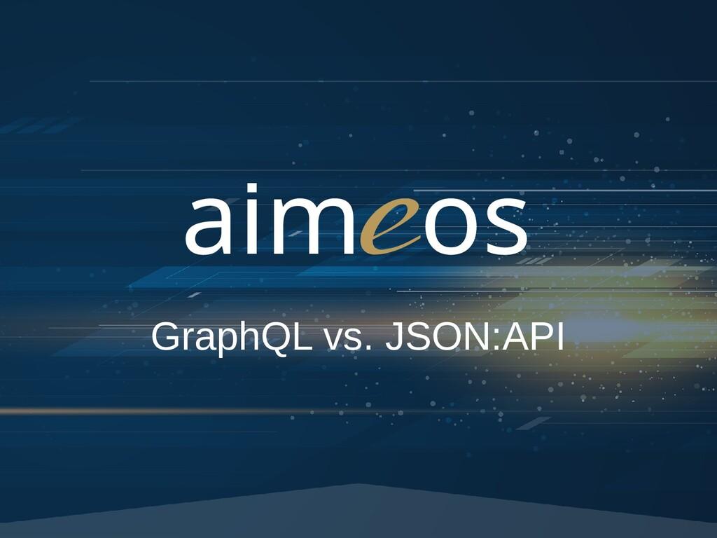 GraphQL vs. JSON:API