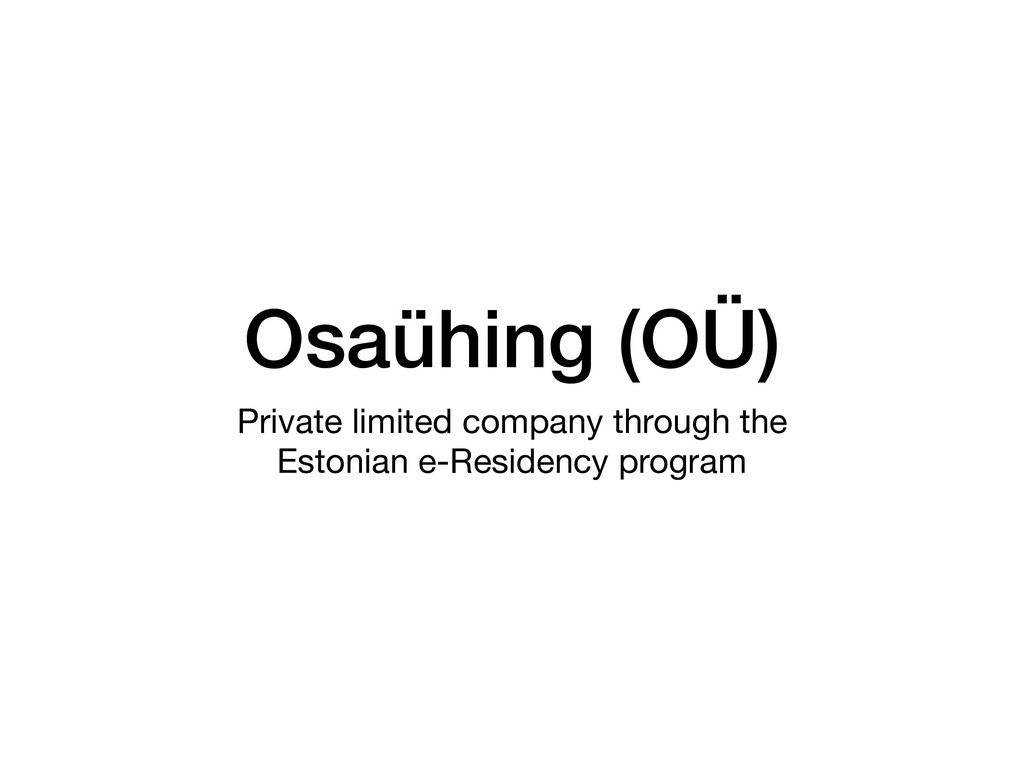 Osaühing (OÜ) Private limited company through t...