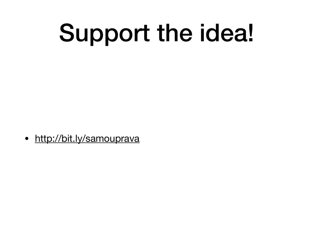 Support the idea! • http://bit.ly/samouprava