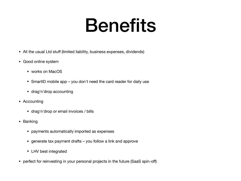 Benefits • All the usual Ltd stuff (limited liabi...