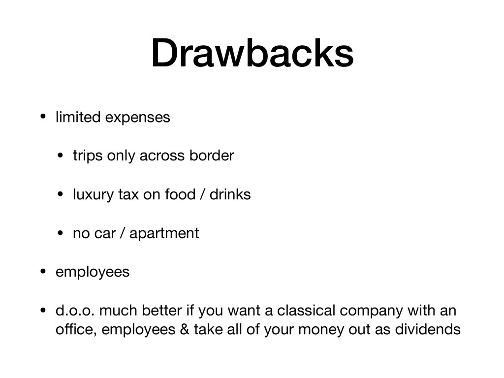Drawbacks • limited expenses  • trips only acro...